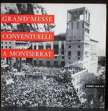 Grand'messe conventuelle à l'abbaye de Montserrat Cunill son Charlin LP & CV EX