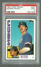 1984 TOPPS TRADED BASEBALL #39T  GEORGE FRAZIER   PSA 9 MINT  CHICAGO CUBS  MLB