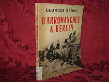 Libro Illustrato D'Arromanches a Berlin Georges Blond Le Film d'une Victoire