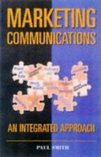 MARKETING COMMUNICATIONS: AN INTEGRATED APPROACH, PAUL SMITH, Used; Good Book