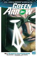 Green Arrow TP Vol 1 The Life and Death of Oliver Queen (Rebirth) by Percy, Ben,