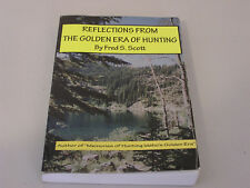 Reflections From The Golden Era of Hunting by Fred S Scott SIGNED 1st EDITION