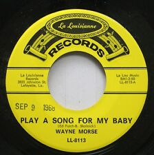 Hear! Country Rare La Louisianne 45 Wayne Morse - Play A Song For My Baby / Worl