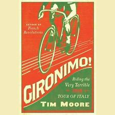 Gironimo! : Riding the Very Terrible 1914 Tour of Italy by Tim Moore (2015, CD,