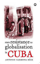 NEW State Resistance to Globalisation in Cuba by Antonio Carmona Baez