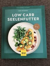 Low Carb Seelenfutter Kochbuch zum Abnehmen und gesund ernähren