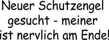 """""""Neuer Schutzengel gesucht..."""" - Spruch, Autoaufkleber - viele Farben zur Wahl"""