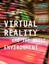 Virtual Reality and the Built Environment by Whyte, Jennifer Paperback Book The