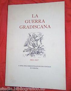La guerra gradiscana 1615 - 1617 historia della ultima guerra nel Friuli, Moises