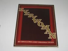 BOOK EVERYWOMAN BY GINA LURIA AND VIRGINIA TIGER STATED FIRST EDITION