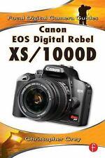 Canon EOS Digital Rebel XS/1000D: Focal Digital Camera Guides, Grey, Christopher