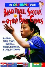 Basketball, Soccer, and Other Ball Games [Olympic Sports [Saunders]