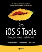 Pro IOS 5 Tools: Xcode Instruments and Build Tools: Xcode, Instruments and Build