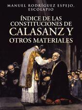 �ndice de Las Constituciones de Calasanz y Otros Materiales : Volumen I by...