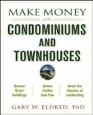 Make Money in Real Estate: Make Money with Condominiums and Townhouses 3 by...