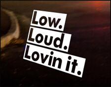 LOW LOUD LOVIN, JDM Decal vinyl sticker, VW Japan Euro Drift Audi Funny BMW
