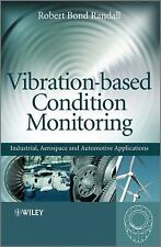 Vibration-based Condition Monitoring: Industrial, Aerospace and Automotive Ap...