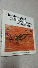 THE ABORIGINALCHILDRENS HISTORY OF AUSTRALIA by australias aboriginal children