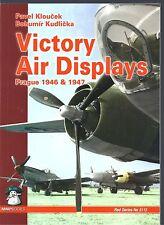 Victory Air Displays: Prague 1946 and 1947 - Pavel Kloucek & Bohumir Kudlicka