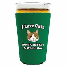 I Love Cats, But I Can't Eat a Whole One Funny Pint Glass or Solo Cup Coolie