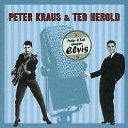Ted & Peter Singen Elvis von Peter Kraus,Ted Herold (2000)