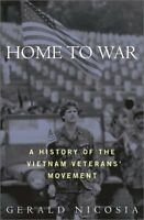 Home to War: A History of the Vietnam Veterans Mov