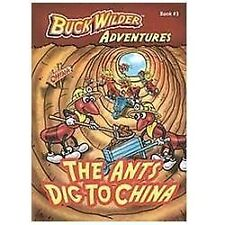 The Ants Dig To China Buck Wilder Adventures