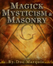 MAGICK, MYSTICISM AND MASONRY by Doc Marquis. NEW Set of 2 DVDs.