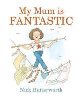 My Mum Is Fantástico Por Butterworth,Nick,Good Libro Usado (Tablero Libro) & Fas