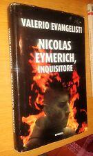VALERIO EVANGELISTI-NICOLAS EYMERICH, INQUISITORE-mondolibri 2004-MT8