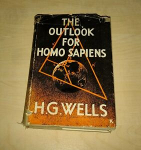 THE OUTLOOK FOR HOMO SAPIENS : H.G.WELLS : FIRST EDITION HARDBACK 1942