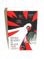 Seven Blades in Black The Grave of Empires Book 1 Sam Sykes Magic Stolen Left