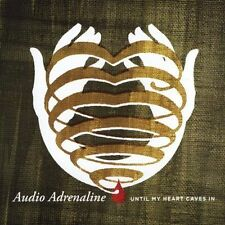 Audio Adrenaline : Until My Heart Caves in CD
