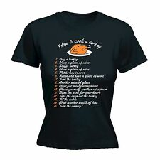 How to Cook A Turkey WOMENS T-SHIRT Xmas Lunch Joke Funny thanksgiving gift
