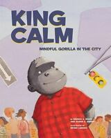 King Calm: Mindful Gorilla in the City (Hardback or Cased Book)