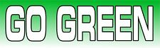 Go Green Bumper Sticker Decal Environment Save Earth Natural Resources Protect L