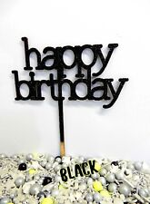 BLACK GLITTER happy birthday PRINT SIGN CAKE TOPPER DECORATION 3 PLY WOOD PARTY