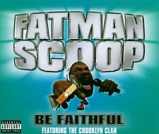 Fatman Scoop Be faithful (2003, feat. The Crooklyn Clan) [Maxi-CD]