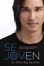 Se joven: Verte, sentirte y mantenerte joven a cualquier edad (Spanish Edition)