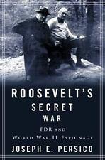 Roosevelt's Secret War : FDR and World War II Espionage by Joseph E. Persico (2…