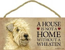 "A House is not a Home without a WHEATEN Dog Sign 5""x10"" TERRIER Wood Plaque S41"