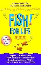 Fish! for Life: A Remarkable Way to Achieve Your Dreams-ExLibrary