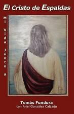 """Mi vida junto a """"El Cristo de Espaldas."""": La autobiografia postuma de Tomas Fund"""