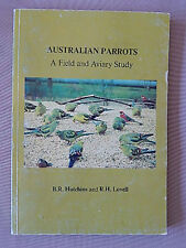 AUSTRALIAN PARROTS- A FIELD AND AVIARY STUDY BY B.R.HUTCHINS & R.H.LOVELL