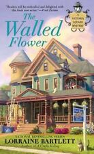 Lorraine Bartlett - Victoria Square Mystery: The Walled Flower book 2 - NEW