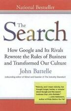 The Search: How Google and Its Rivals Rewrote the Rules of Business andTransfor