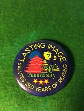 VINTAGE 250TH ANNIVERSARY OF READING PIN BY LASTING IMAGE
