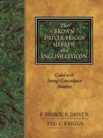 Bdb Hebr-Eng Lexicon by Francis Brown; S. R. Driver; Charles A. Briggs