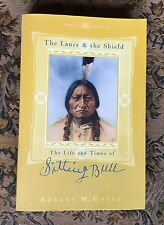 THE LANCE & SHIELD-The Life & Times of Sitting Bull by Robert M. Utley p/b 1998