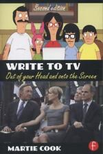 Write to TV : Out of Your Head and onto the Screen by Martie Cook (2014,...